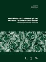 O urbano e o regional no Brasil contemporâneo: mutações, tensões, desafios
