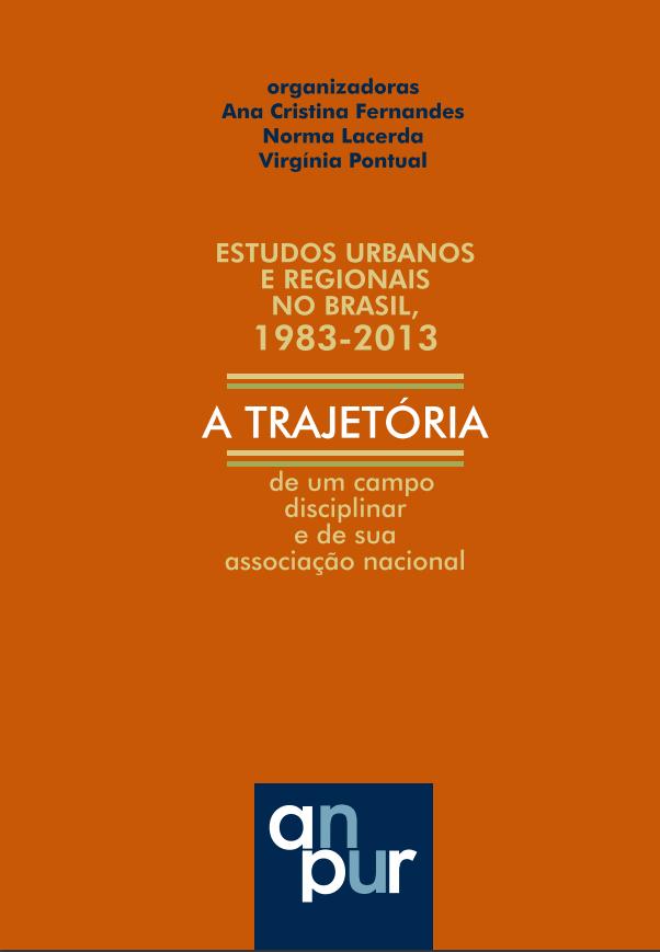 Estudos urbanos e regionais no Brasil, 1983-2013:a trajetória de um campo disciplinar e de sua associação nacional